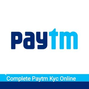 Complete Paytm Kyc Online In Hindi ?  Full Detail In Hindi ?Top 2 Types Of Kyc