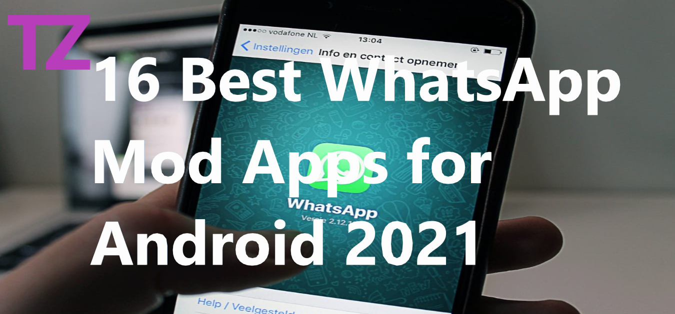 16 Best WhatsApp Mod Apps for Android 2021{ Update Forked WhatsApp}