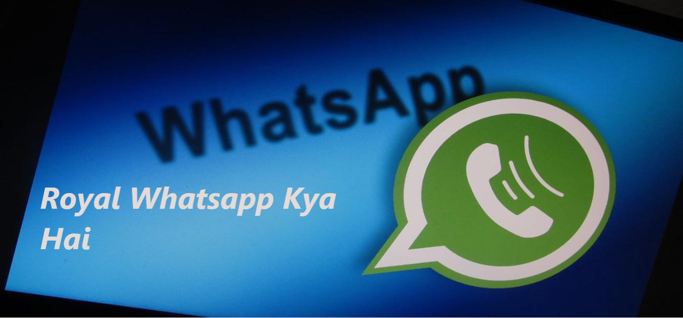 Royal Whatsapp Kya Hai ? Download or install kaise kare 2021