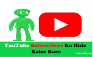 Youtube Subscribers Ko Hide Kaise Kare 100% Useful Tricks in Hindi